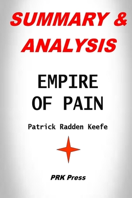 Summary & Analysis: EMPIRE OF PAIN By Patrick Radden Keefe Cover Image