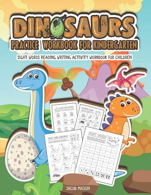 Dinosaurs Practice Workbook for Kindergarten: Sight Words Reading Writing Activity Workbook for Children Cover Image