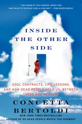 Inside the Other Side: Soul Contracts, Life Lessons, and How Dead People Help Us, Between Here and Heaven Cover Image