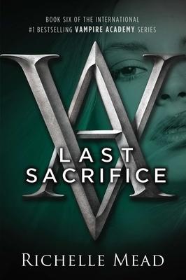 Last Sacrifice: A Vampire Academy Novel Cover Image