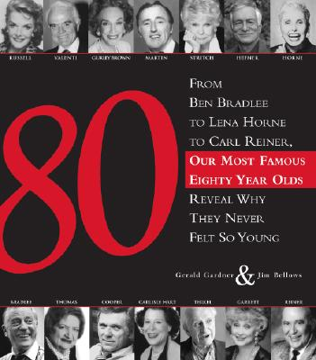 80: From Ben Bradlee to Lena Horne to Carl Reiner, Our Most Famous Eighty Year Olds, Reveal Why They Never Felt So Young Cover Image