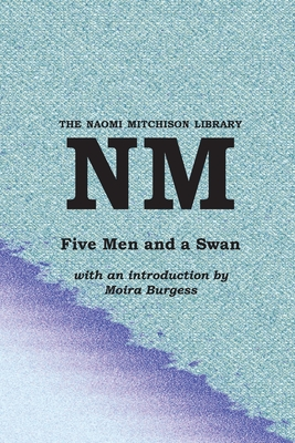 Five Men and a Swan (Naomi Mitchison Library) Cover Image