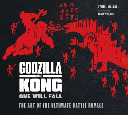 Godzilla vs. Kong: One Will Fall: The Art of the Ultimate Battle Royale (KING KONG) Cover Image