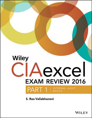 Wiley Ciaexcel Exam Review 2016: Part 1, Internal Audit Basics Cover Image