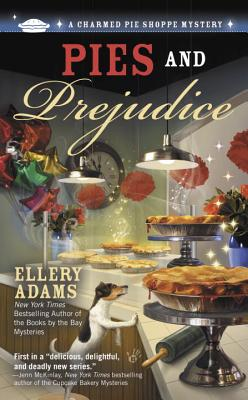 Pies and Prejudice (A Charmed Pie Shoppe Mystery #1) Cover Image
