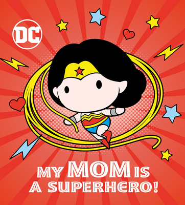My Mom Is a Superhero! (DC Wonder Woman) Cover Image