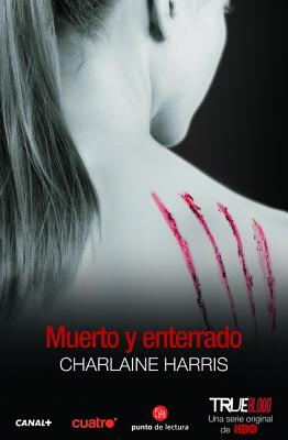 Cover for Muerto y enterrado / Dead and Gone (Sookie Stackhouse)