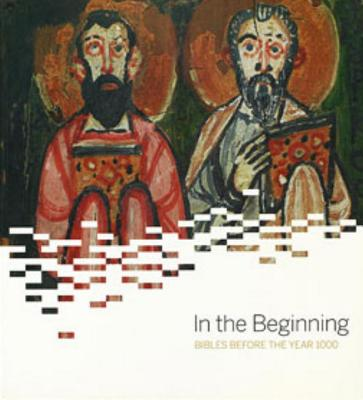 In the Beginning: Bibles Before the Year 1000 Cover Image