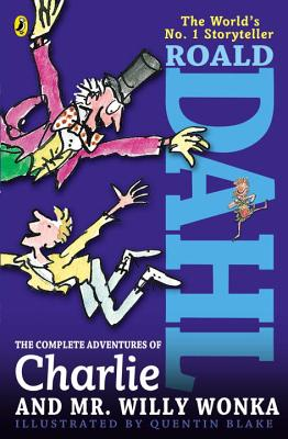 The Complete Adventures of Charlie and Mr. Willy Wonka cover