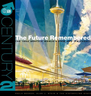 The Future Remembered: The 1962 Seattle World's Fair and Its Legacy Cover Image