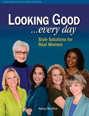 Looking Good . . . Every Day: Style Solutions for Real Women Cover Image
