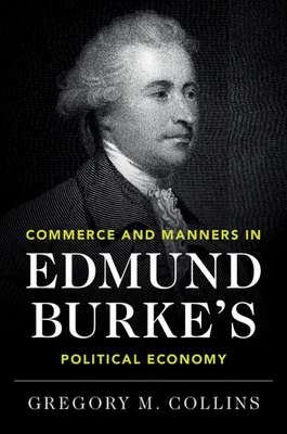 Commerce and Manners in Edmund Burke's Political Economy Cover Image
