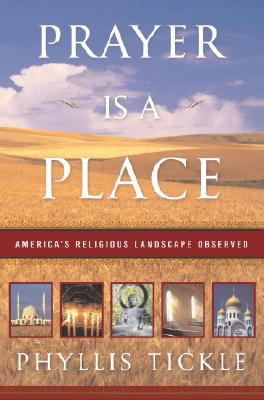 Prayer Is a Place: America's Religious Landscape Observed Cover Image