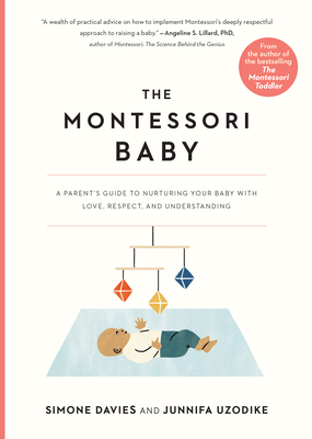 The Montessori Baby: A Parent's Guide to Nurturing Your Baby with Love, Respect, and Understanding Cover Image