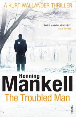 Troubled Man: A Kurt Wallander Mystery Cover Image