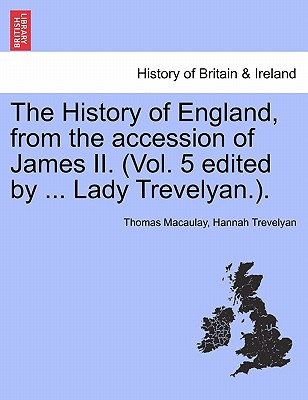 The History of England, from the Accession of James II. (Vol. 5 Edited by ... Lady Trevelyan.). Cover
