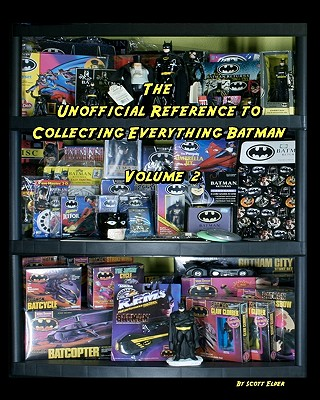 The Unofficial Reference To Collecting Everything Batman Cover Image