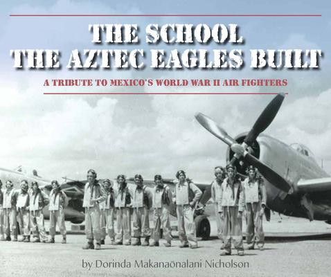 The School the Aztec Eagles Built Cover