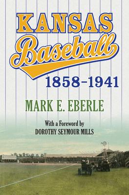Kansas Baseball, 1858-1941 Cover Image