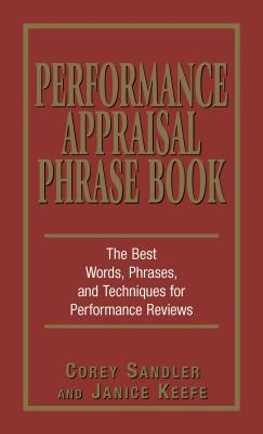Performance Appraisal Phrase Book: The Best Words, Phrases, and Techniques for Performace Reviews Cover Image