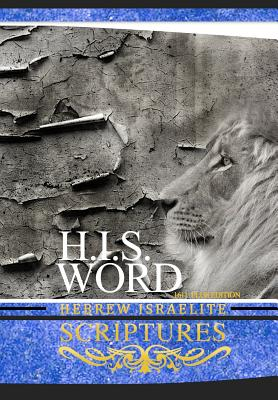 H.I.S. Word Hebrew Israelite Scriptures: 1611 Plus Edition with Apocrypha Cover Image