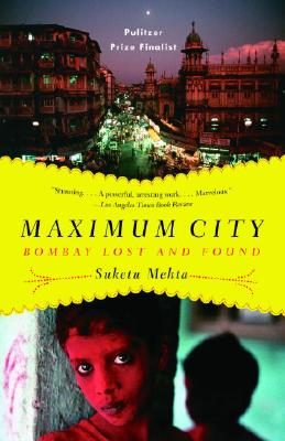 Maximum City: Bombay Lost and Found Cover Image