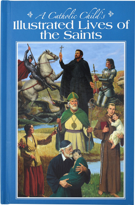 A Catholic Child's Illustrated Lives of the Saints Cover Image