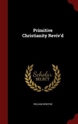Cover for Primitive Christianity Reviv'd