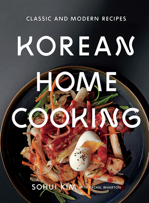 Korean Home Cooking: Classic and Modern Recipes Cover Image