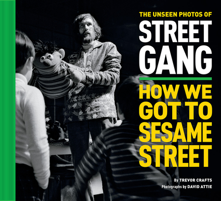 The Unseen Photos of Street Gang: How We Got to Sesame Street Cover Image