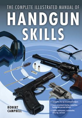 The Complete Illustrated Manual of Handgun Skills Cover Image