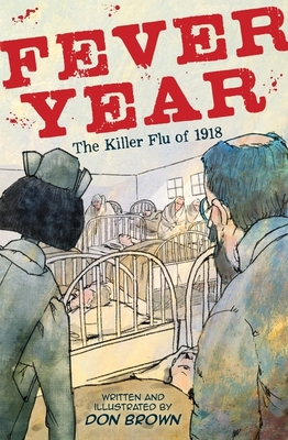 Fever Year: The Killer Flu of 1918 Cover Image