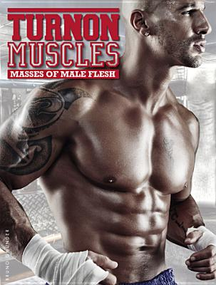 Turnon Muscles: Masses of Male Flesh Cover Image