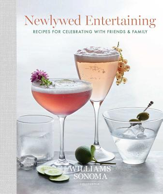 Newlywed Entertaining: Recipes for Celebrating with Friends & Family Cover Image