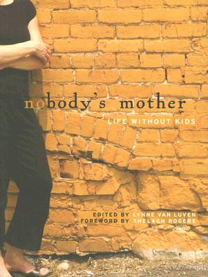 Nobody's Mother: Life Without Kids Cover Image