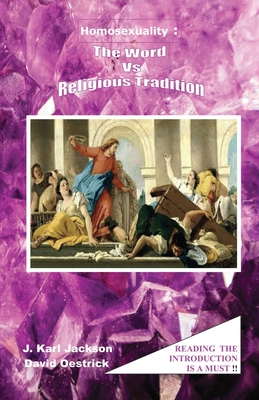 Homosexuality: The Word Vs. Religious Tradition Cover Image