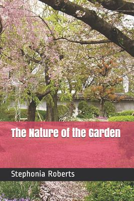 The Nature of the Garden: A Book of Poetry & Prose Cover Image