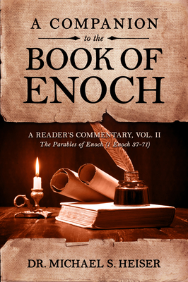 A Companion to the Book of Enoch: A Reader's Commentary, Vol II: The Parables of Enoch (1 Enoch 37-71) Cover Image