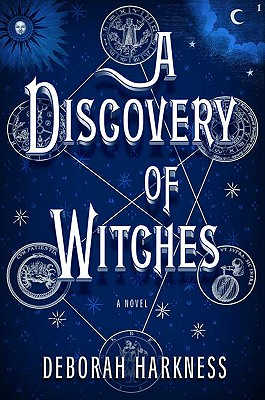 A Discovery of Witches: A Novel (All Souls Trilogy #1) Cover Image