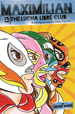 Cover for Maximilian and the Lucha Libre Club