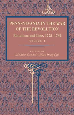 Pennsylvania in the War of the Revolution, Volume I Cover