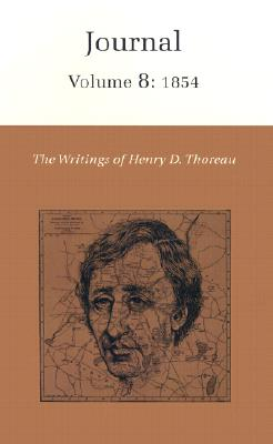 The Writings of Henry David Thoreau, Volume 8: Journal, Volume 8: 1854. (Writings of Henry D. Thoreau) Cover Image