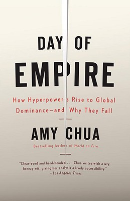 Day of Empire: How Hyperpowers Rise to Global Dominance--and Why They Fall Cover Image