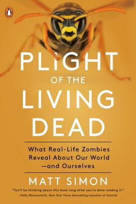 Plight of the Living Dead: What Real-Life Zombies Reveal About Our World--and Ourselves Cover Image