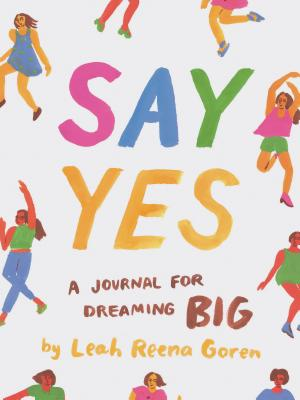 Say Yes: A Journal for Dreaming Big Cover Image
