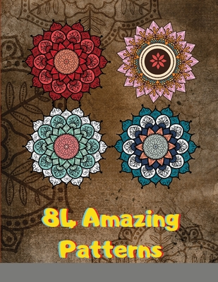 84 Amazing Patterns: An Adult Coloring Book with Fun, Easy, and Relaxing Coloring Pages Cover Image