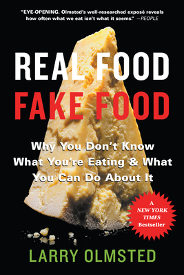 Real Food/Fake Food: Why You Don't Know What You're Eating and What You Can Do About It Cover Image