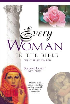 Every Woman in the Bible: Everything in the Bible Series Cover Image