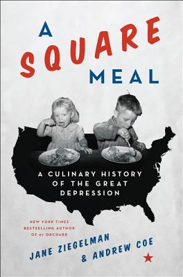 A Square Meal: A Culinary History of the Great Depression Cover Image