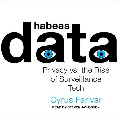 Habeas Data Lib/E: Privacy vs. the Rise of Surveillance Tech Cover Image